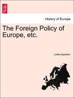 The Foreign Policy of Europe, etc. als Taschenbuch von Lewis Appleton