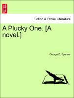A Plucky One. [A novel.] als Taschenbuch