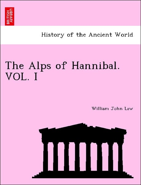 The Alps of Hannibal. VOL. I als Taschenbuch