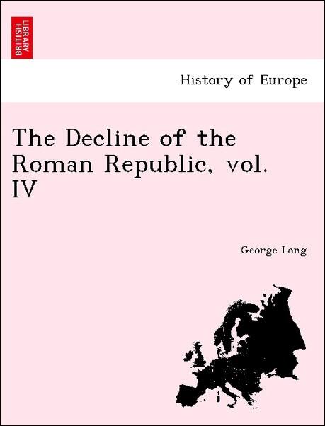 The Decline of the Roman Republic, vol. IV als Taschenbuch