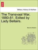The Transvaal War, 1880-81. Edited by Lady Bellairs. als Taschenbuch