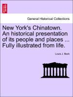 New York's Chinatown. An historical presentation of its people and places ... Fully illustrated from life. als Taschenbuch