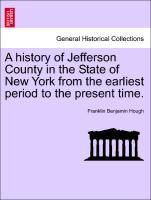 A history of Jefferson County in the State of New York from the earliest period to the present time. als Taschenbuch von Franklin Benjamin Hough