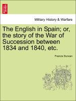 The English in Spain; or, the story of the War of Succession between 1834 and 1840, etc. als Taschenbuch