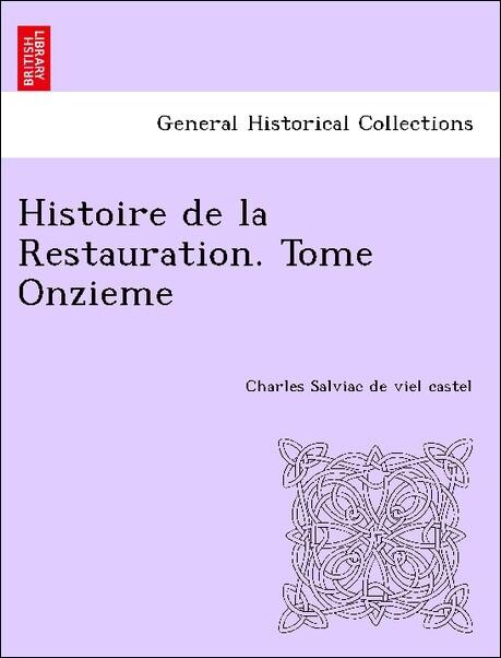 Histoire de la Restauration. Tome Onzieme als Taschenbuch