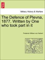 The Defence of Plevna, 1877. Written by One who took part in it als Taschenbuch