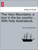 The Harz Mountains: a tour in the toy country ... With forty illustrations. als Taschenbuch