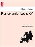 France under Louis XV. als Taschenbuch