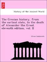 The Grecian history, from the earliest state, to the death of Alexander the Great. eleventh edition, vol. II als Taschenbuch