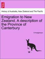 Emigration to New Zealand. A description of the Province of Canterbury als Taschenbuch