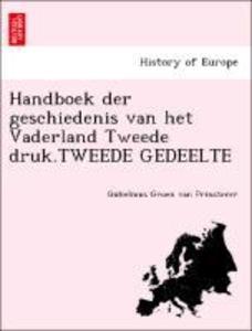 Handboek der geschiedenis van het Vaderland Tweede druk.TWEEDE GEDEELTE als Taschenbuch