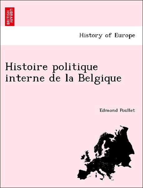 Histoire politique interne de la Belgique als Taschenbuch