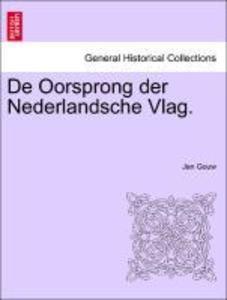 De Oorsprong der Nederlandsche Vlag. als Taschenbuch