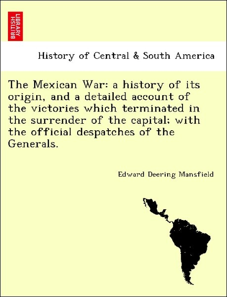 The Mexican War: a history of its origin, and a...