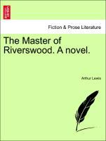 The Master of Riverswood. A novel. VOL. II als Taschenbuch