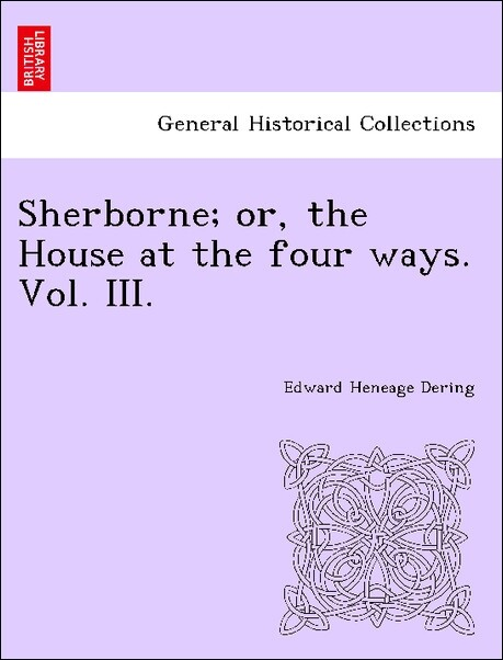 Sherborne; or, the House at the four ways. Vol. III. als Taschenbuch