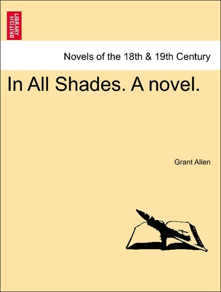 In All Shades. A novel. VOL. III. als Taschenbuch