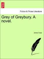 Grey of Greybury. A novel. Vol. II als Taschenbuch von James Cope
