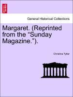 Margaret. (Reprinted from the Sunday Magazine.). Vol. I. als Taschenbuch von Christina Tytler