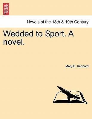 Wedded to Sport. A novel. Vol. II als Taschenbuch