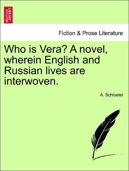 Who is Vera? A novel, wherein English and Russi...