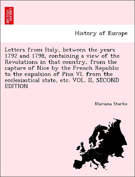 Letters from Italy, between the years 1792 and ...