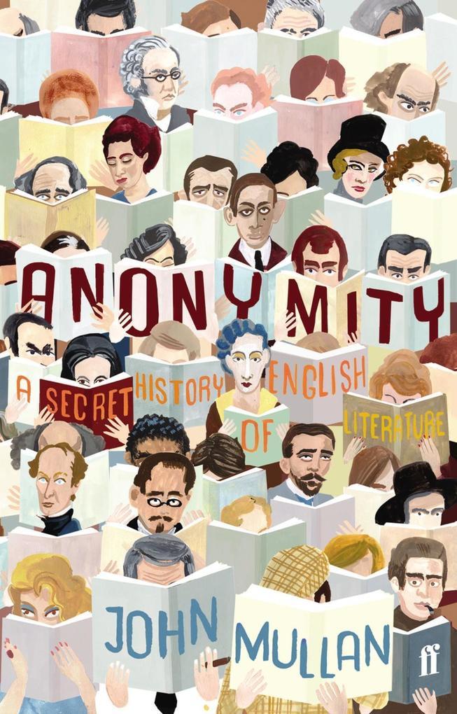 Anonymity: A Secret History of English Literature als Buch (gebunden)
