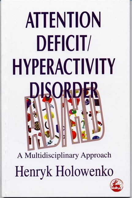 Attention Deficit Hyperacticity Disorder: A Multidisciplinary Approach als Taschenbuch