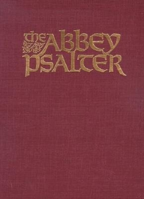 The Abbey Psalter: The Book of Psalms Used by the Trappist Monks of Genesse Abbey als Buch