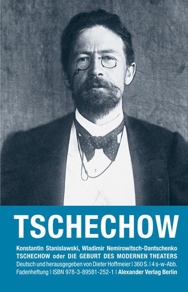 Tschechow oder Die Geburt des modernen Theaters...