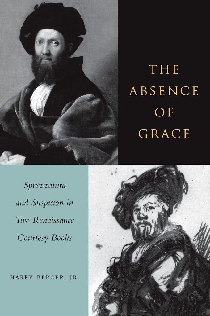 The Absence of Grace: Sprezzatura and Suspicion in Two Renaissance Courtesy Books als Taschenbuch