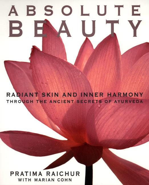 Absolute Beauty: Radiant Skin and Inner Harmony Through the Ancient Secrets of Ayurveda als Taschenbuch