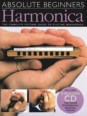 Harmonica: The Complete Picture Guide to Playing Harmonica [With CD] als Taschenbuch