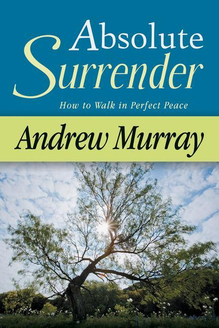 Absolute Surrender: How to Walk in Perfect Peace als Taschenbuch