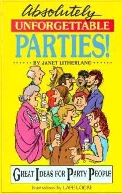 Absolutely Unforgettable Parties als Taschenbuch