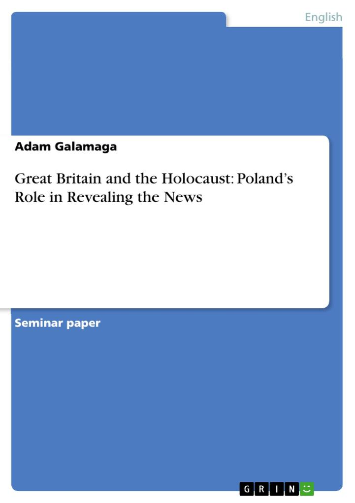 Great Britain and the Holocaust: Poland´s Role ...