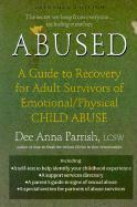 Abused: A Guide to Recovery for Adult Survivors of Emotional/Physical Child Abuse als Taschenbuch