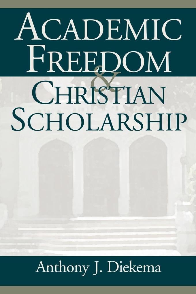 Academic Freedom and Christian Scholarship als Taschenbuch