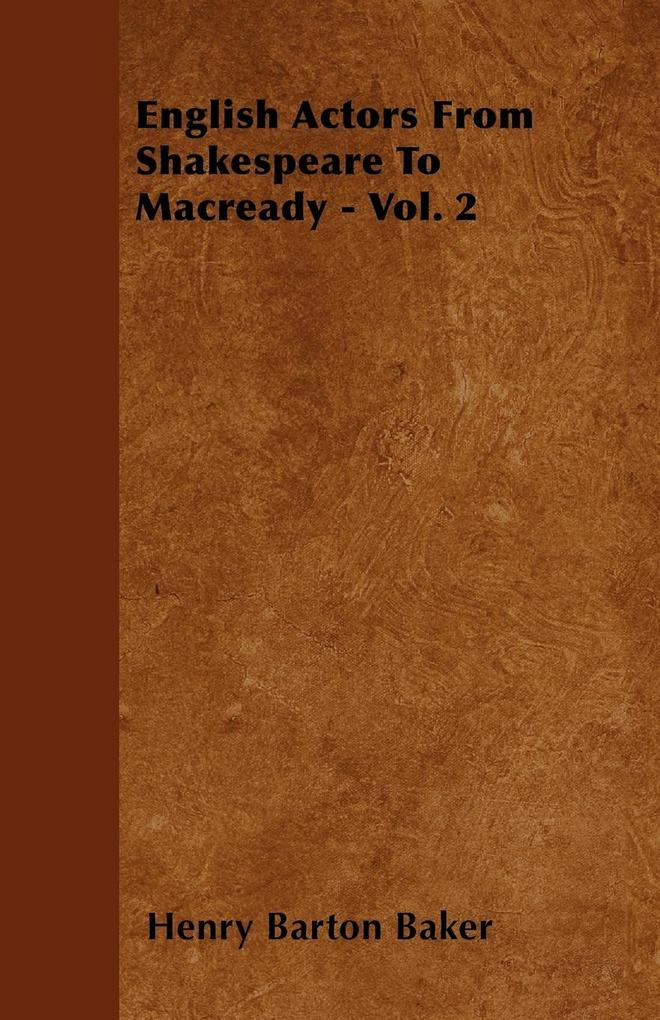 English Actors From Shakespeare To Macready - V...