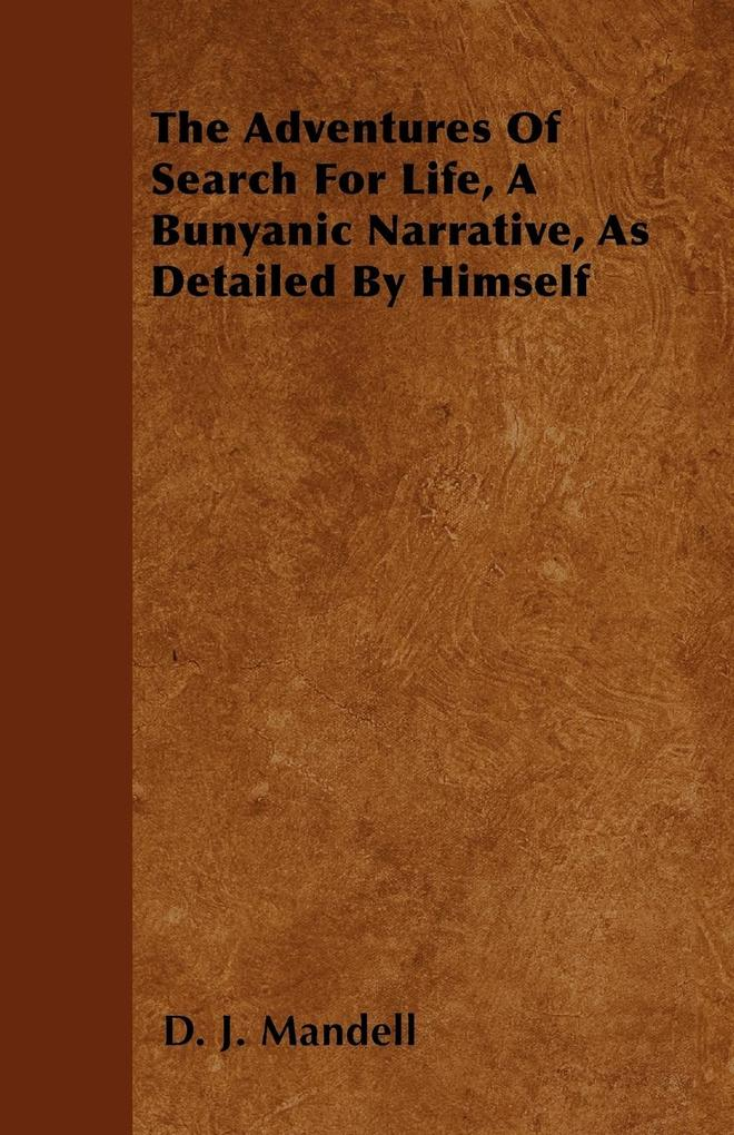 The Adventures of Search for Life, a Bunyanic N...