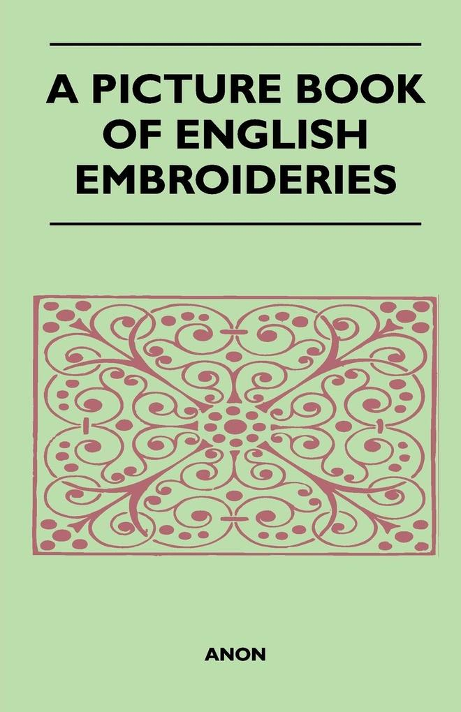 A Picture Book of English Embroideries als Tasc...