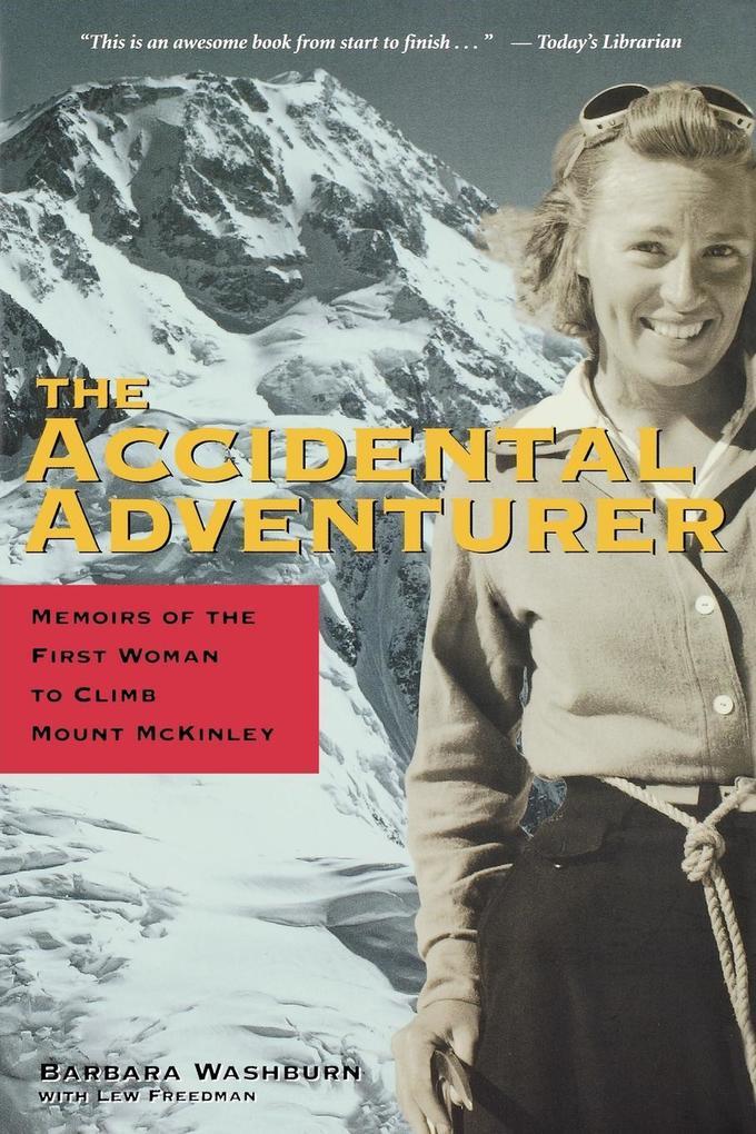 The Accidental Adventurer: Memoir of the First Woman to Climb Mount McKinley als Taschenbuch