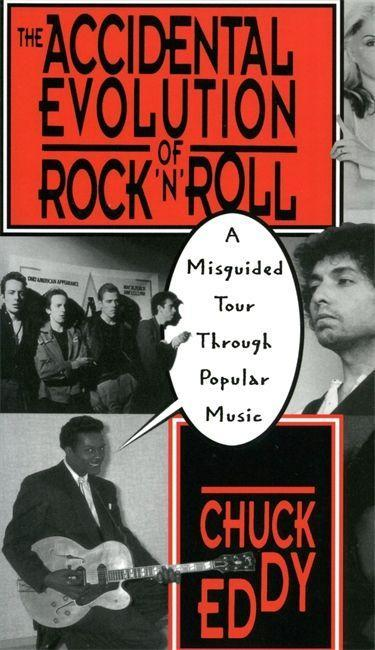 The Accidental Evolution of Rock 'n' Roll: A Misguided Tour Through Popular Music als Taschenbuch