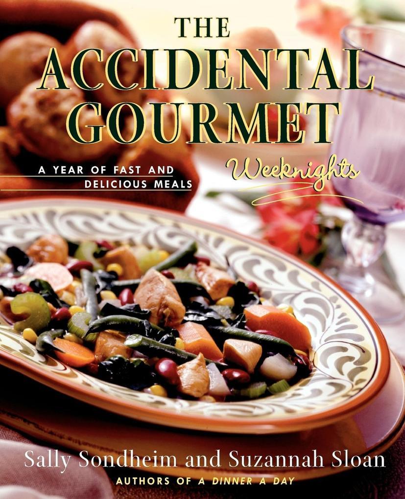The Accidental Gourmet als Taschenbuch