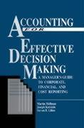 Accounting for Effective Decision Making: A Manager's Guide to Corporate, Financial, and Cost Reporting als Buch