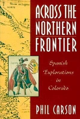 Across the Northern Frontier: Spanish Explorations in Colorado als Taschenbuch