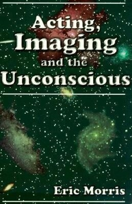Acting, Imaging and the Unconscious als Taschenbuch