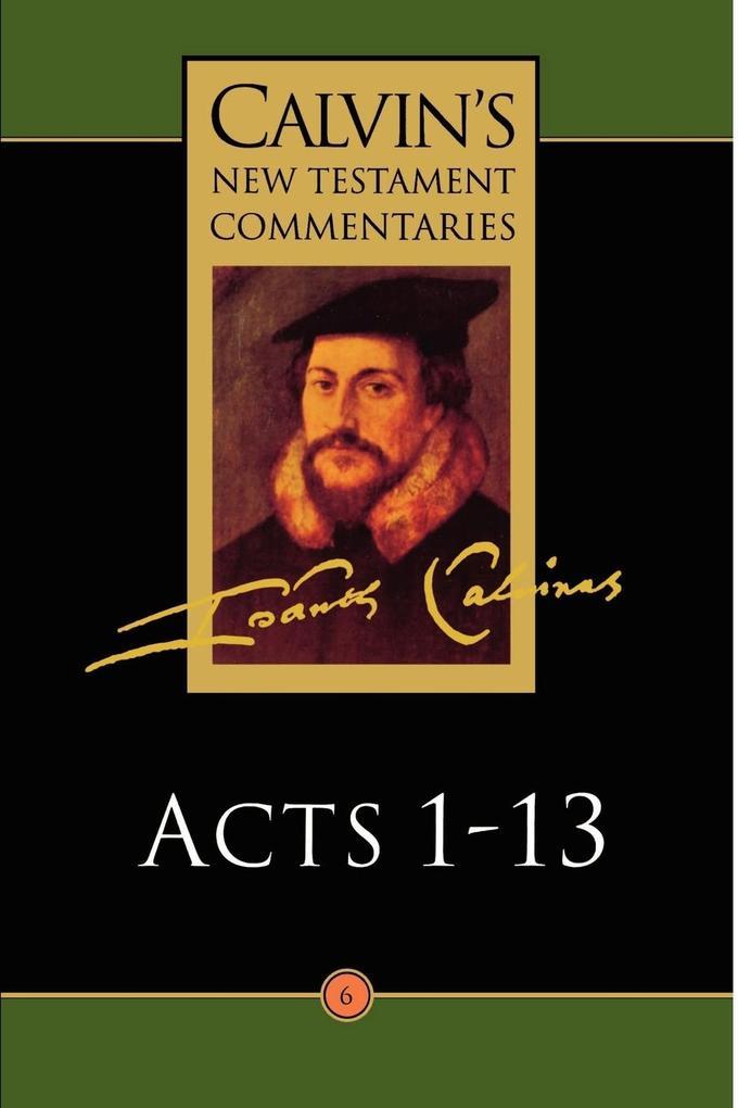 Calvin's New Testament Commentaries: Acts 1 - 13 als Taschenbuch