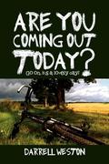 Are You Coming Out Today?: Go On, It's a Lovely Day!