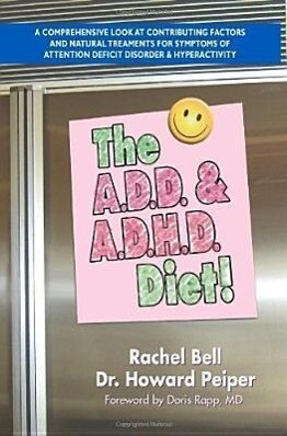 The A.D.D. and A.D.H.D. Diet!: A Comprehensive Look at Contributing Factors and Natural Treatments for Symptoms of Attention Deficit Disorder and Hyp als Taschenbuch